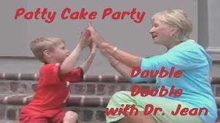 Patty Cake Party -  Double Double with Dr  Jean