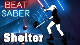 Beat Saber - Shelter - Porter Robinson & Madeon (custom song) | FC
