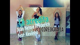 Cê acredita - João Neto e Frederico feat: Kevinho I COREOGRAFIA