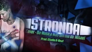 Cover - (Misael) Musica Mas um dia - Stronda Na Voz  (Prod:StudioR-Beat)