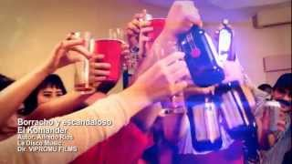 el komander   borracho y escandaloso Video Official HD