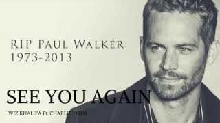 See You Again - Wiz Khalifa Ft. Charlie Puth (In Memory of Paul Walker) [Furious 7 Soundtrack]