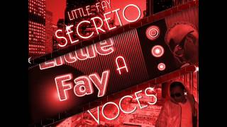 Secreto a voces.- LITTLE FAY(Prod.By LyM Records & Dj kenny,Dj Free)(2012)