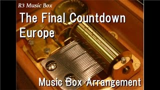 The Final Countdown/Europe [Music Box]