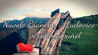 Nuvole Bianche - Ludovico Einaudi cover version español