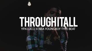 "YFN Lucci x NBA Youngboy Type Beat "" Through It All "" (TnTXD X Speaker Bangerz)"