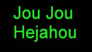 Jou jou, Hejahou