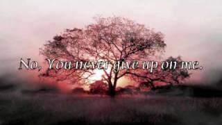 Never Give Up On Me, Josh Bates *lyrics!*