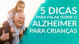 5 dicas para falar sobre o Alzheimer para crianças
