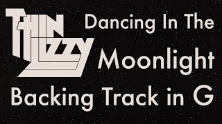 Thin Lizzy - Dancing in the Moonlight (Rock Backing Track in G Major)