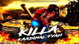 Kaadinal Fyah - Killa (Jahvillani & Prince Pin Diss) Alien Covenant Riddim