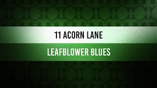 ♫ Groove Of The Day | 11 Acorn Lane - Leafblower Blues