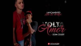 Dom Celest - Volta Amor