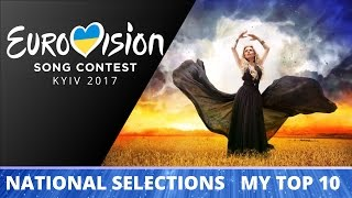 Eurovision 2017 National Selections - My Top 10 so far [with rating] (08.01.17)