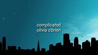 Complicated (Lyrics) - Olivia O'Brien