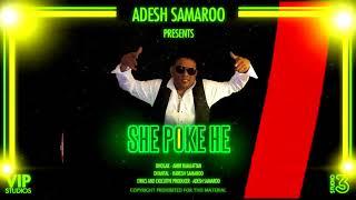 Adesh Samaroo - She Poke He [2k18 ChutneySoca]