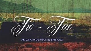 LETRA - Tic Tac - Afaz Natural Ft El Sabroso