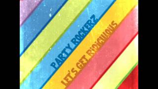 Party Rockerz - Let's Get Ridiculous (DRM Remix Edit)