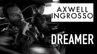 Axwell /\ Ingrosso - Dreamer ID [BEST QUALITY]
