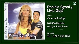 Daniela Gyorfi si Liviu Guta -  De ce ma minti