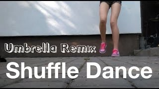 Shuffle Dance - Umbrella Remix