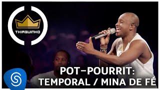 Thiaguinho - Temporal/ Mina de Fé (Clipe Oficial) [DVD #VamoQVamo - Já nas lojas]