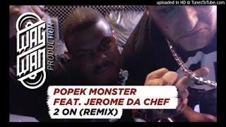 Popek Monster & Jerome Da Chef - 2 On (Remix)