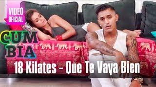 18 Kilates - Que Te Vaya Bien (Video Clip Oficial 2017)