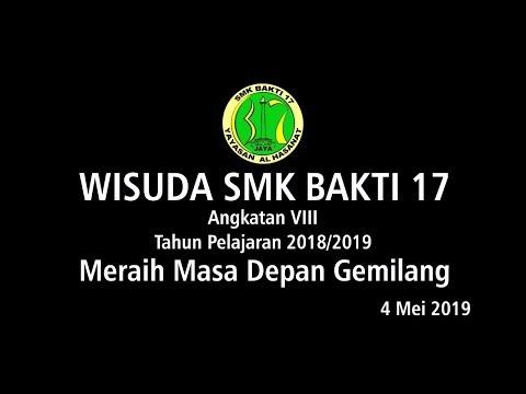 Wisuda SMK Bakti 17 tahun ajaran 2018/2019