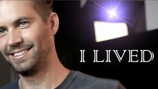 Paul Walker tribute - I Lived