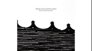 Dakota Suite And Quentin Sirjacq - Nu Dat Deze Dag Voorbij Is