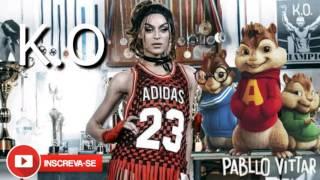 Pabllo Vittar - K.O - Alvin E Os Esquilos