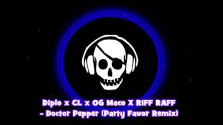[Trap]Diplo x CL x OG Maco X RiFF RAFF - Doctor Pepper (Party Favor Remix)