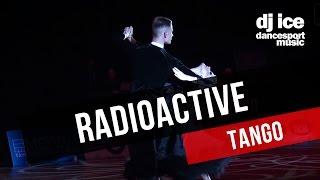 TANGO | Dj Ice - Radioactive (32 BPM)