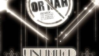 Ty Dolla $ign - Or Nah (Unlimited Gravity Remix)