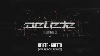 Delete - Ghetto (Warface remix)