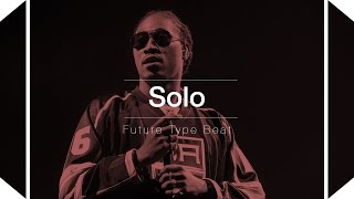 FREE Future Type Beat 2017 - Solo (Prod. By Skeyez)