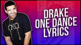 Drake - One Dance ft  Wizkid & Kyla -  Lyrics ♪