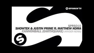 Showtek & Justin Prime ft. Matthew Koma - Cannonball (Earthquake) [Kryder Remix]