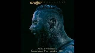 Skillet - Feel Invincible (Tradução PT-BR)
