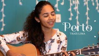 Thaís Lima - Perto (Cláudia Canção)