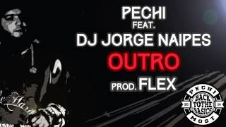 PEchi - Outro (ft. DJ Jorge Naipes) prod. Flex (BackToTheBasics)
