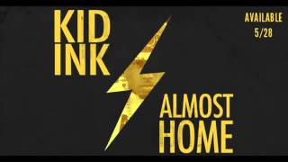 "Kid Ink  Money and the Power (Almost Home) ""Official Audio"""