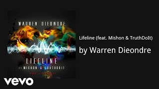 Warren Dieondre - Lifeline (AUDIO) ft. Mishon & TruthDoIt