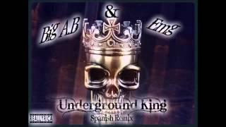 Big A B & Emg - Underground King Spanish Remix