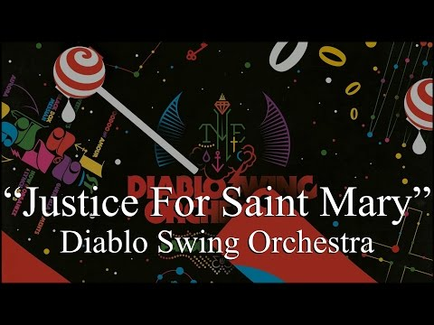 diablo-swing-orchestra-justice-for-saint-mary-lyrics-issuespink