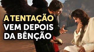 A TENTAÇÃO VEM DEPOIS DA BÊNÇÃO - Pastor Antonio Junior