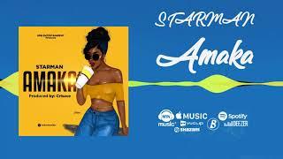 Starman - Amaka [Official Audio]