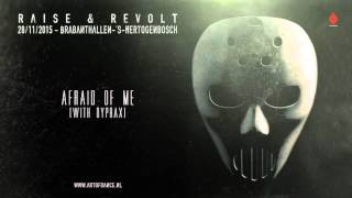 Dyprax & Angerfist - Afraid Of Me