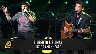 Gilberto e Gilmar - Luz do Amanhecer - Gravado Em Um Circo, Onde Tudo Começou...